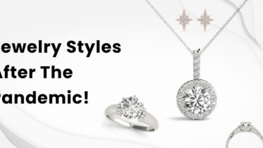 Jewelry Styles After The Pandemic!